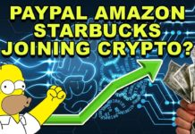 Paypal Amazon and Starbucks Joining Crypto? - CryptoCurrency Market News - Crypto News